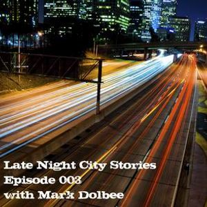Late Night City Stories 003 with Mark Dolbee Part1