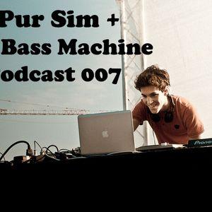 Bass Machine Podcast 007 : Pur Sim (France)