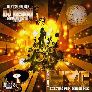 DJ Decoy live from NYC mixtape ( House / Electro pop )