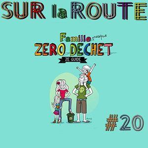 SUR LA ROUTE #20 :  Famille Zero Dechet