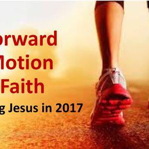 """""""Forward Motion Faith"""""""