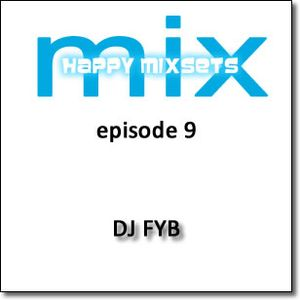 DJ FYB - Happy Mixset - Episode 9