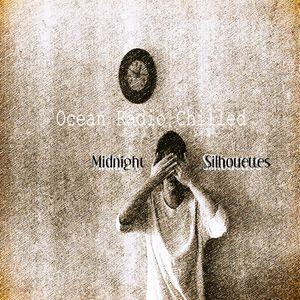 "Ocean Radio Chilled ""Midnight Silhouettes"" 7-30-17"