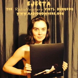 The Vinyl Dungeon 10.January.2014 - Ejecta