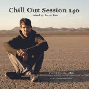 Chill Out Session 140 (Tycho Special Mix)