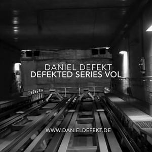 Daniel Defekt presents DEFEKTED SERIES VOL I