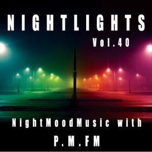 P.M.FM´s  NIGHTLIGHTS 40 / Remixes + CoverVers.