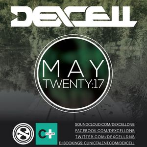 Dexcell - May Twenty:17 Mix