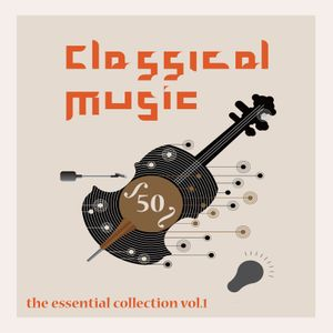 Classical Music - The Essential Collection Vol.1