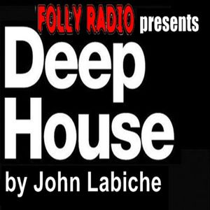 FOLLY RADIO presents Deep House by John Labiche