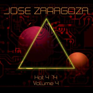 Jose Zaragoza - Hot 4 '14 Vol.4