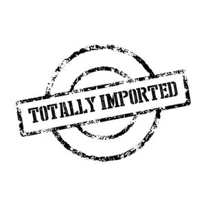 Totally Imported - Martedì 6 Ottobre 2015