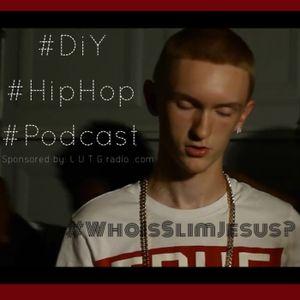 """#DiY #HipHop #Podcast """"#WhoIs #SlimJesus?"""""""