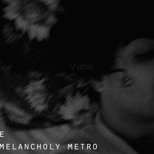 DJ V (aka Vahé) - The Melancholy Metro