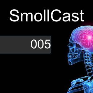 SmollCast 005