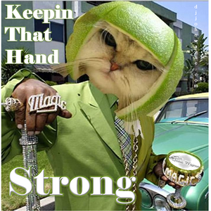 Keepin That Hand Strong