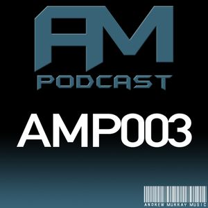 AM Music Podcast - 003