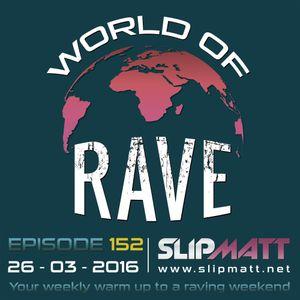 Slipmatt - World Of Rave #152
