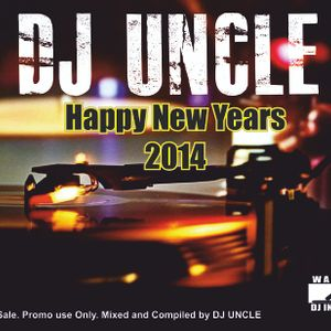 Dj Uncle - Happy New Years 2014