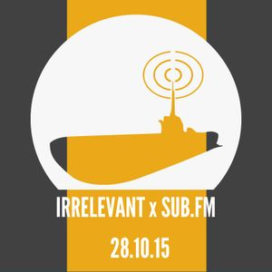 Irrelevant Sub FM October 2015: Guest Mix - L Own