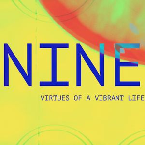 Intro :: NINE Virtues of a Vibrant Life