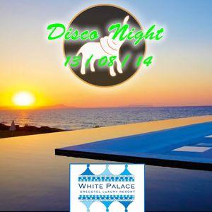 Disco Night White Palace - DJ Set from Crete - 13/08/14