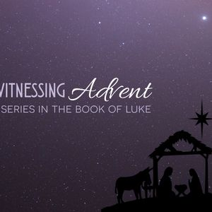 Witnessing Advent | A Royal Birth | Luke 2:1-20