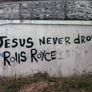Jesus never drove a Rolls-Royce