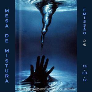 Mesa de Mistura #26 (19/03/2012)