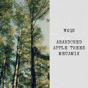 Waqs - Abandoned Apple Trees Megamix