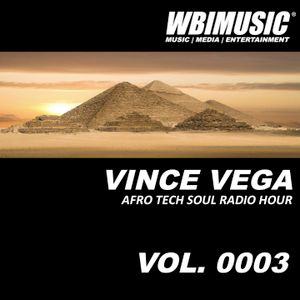 AFRO TECH SOUL RADION HOUR - 0003 - MIXED BY VINCE VEGA