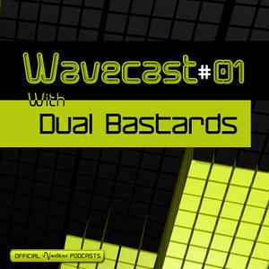 Dual Bastards - Wavecast #01