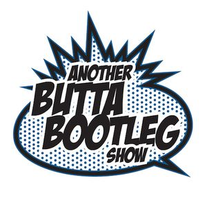 ANOTHER BUTTA BOOTLEG SHOW EP. 6
