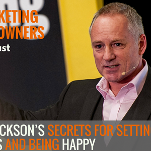 Ian Dickson s Secrets for Setting Goals and Being Happy #558