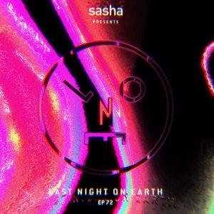 Sasha presents Last Night On Earth | Show 072 (August 2021)