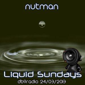nutman on DB9 Radio - Liquid Sundays - 24/03/2013