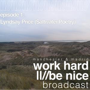 Work Hard Be Nice: Episode 1 - Lyndsay Price (Saltwater Poetry)