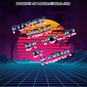 Future Heat Vol. 42 By DJ Kizra