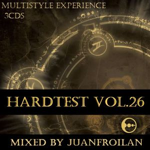 CD2-VA-HardTest vol.26 mixed by Juanfroilan [Multistyle experience]
