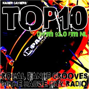 Kaiser Gaysers' Top10 @Royal Dance Grooves / The Hague City Radio DHFM Episode N001 October 2016