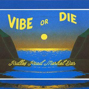 VIBE or DIE Ridley Radio - May 9th 2015