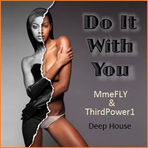 Do It With You - MmeFLY & ThirdPower1