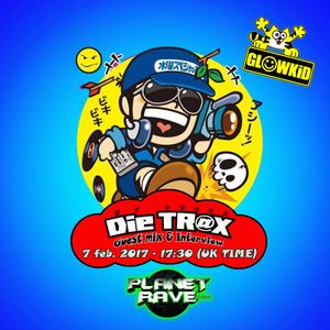 GL0WKiD pres. Generation X [RadioShow] with DieTRAX (JP) Guest  - Planet Rave Radio (07FEB.2017)