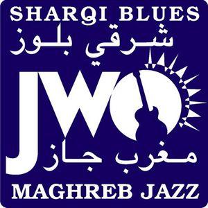 Radio Maghreb Jazz & Sharqi Blues .....music with Northafrican Soul