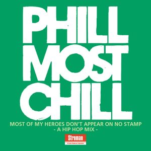 Phill Most Chill - Most Of My Heroes Don't Appear On No Stamp