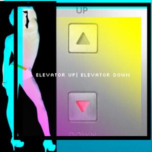 ELEVATOR UP | ELEVATOR DOWN