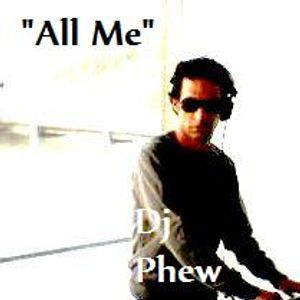 All Me by Dj Phew