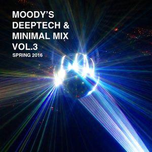 MOODY's Deeptech & Minimal Mix Vol 3 Spring 2016