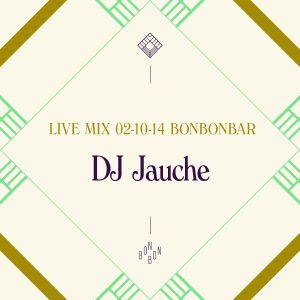 LIVE MIX 02-10-14 BONBONBAR DJ JAUCHE SM BIRTHDAY MIX