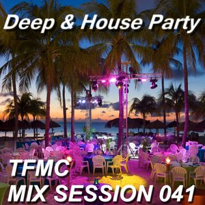 TfmcMixSession041 Deep & House Party